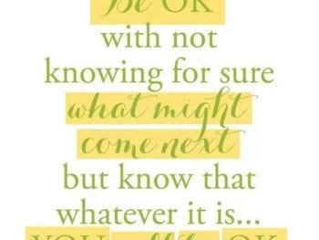Be OK with Not Knowing